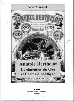 Anatole Berthelot : le cimentier du gua et l'homme politique