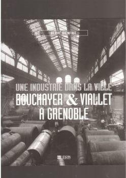 Une industrie dans la ville : Bouchayer & viallet, à Grenoble