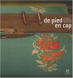De pied en cap : patrimoines du textile et de la mode en Rhône-Alpes