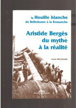La Houille blanche de Belledonne à la Romanche : Aristide Bergès, du mythe à la réalité