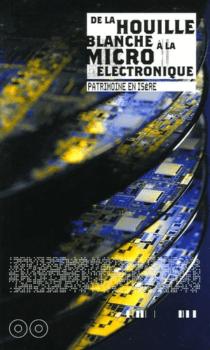 De la houille blanche à la microélectronique : réflexions sur le patrimoine industriel de l'Isère