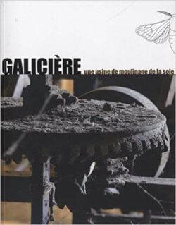 Ancienne Fabrique de soie de La Galicière à Chatte