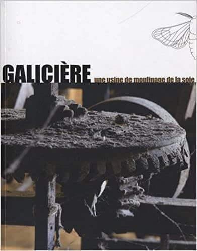 La Galicière : une usine de moulinage de la soie