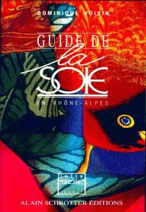Le guide de la Soie en Rhône -Aplpes