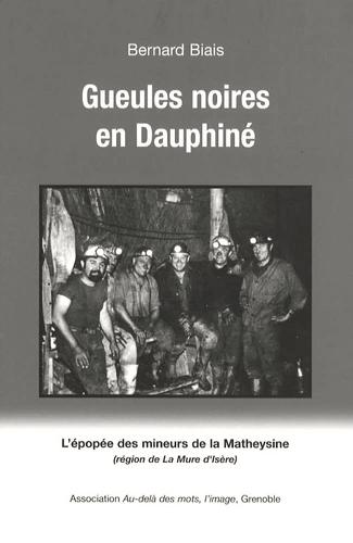 Gueules noires en Dauphiné
