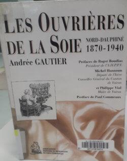 Les ouvrières de la soie : Nord-Dauphiné, 1870-1940