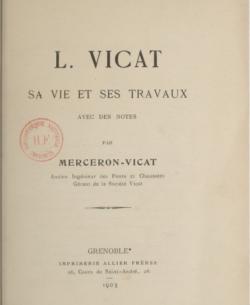 L. Vicat : sa vie et ses travaux, avec des notes