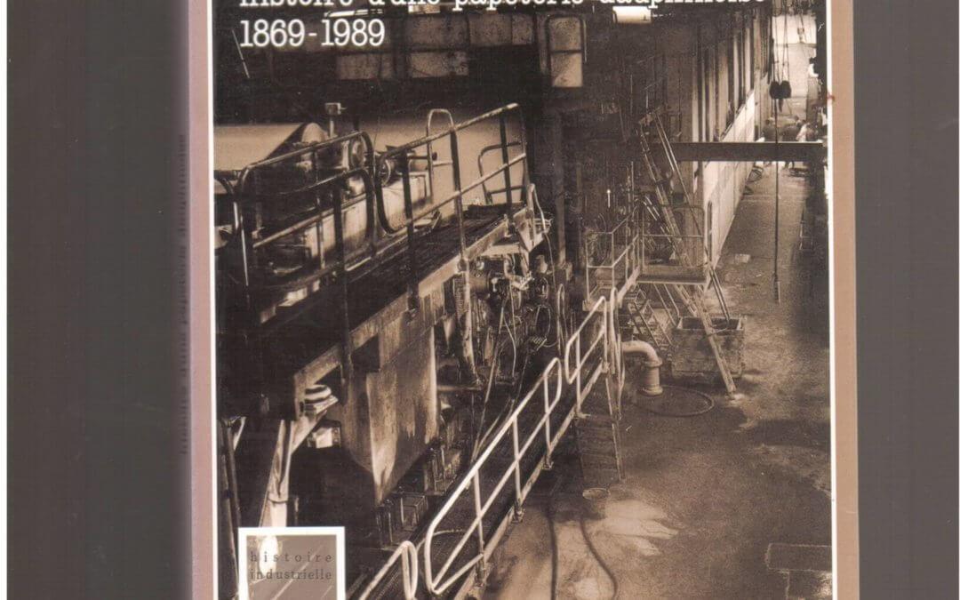 Moulin-Vieux : histoire d'une papeterie dauphinoise, 1869-1989