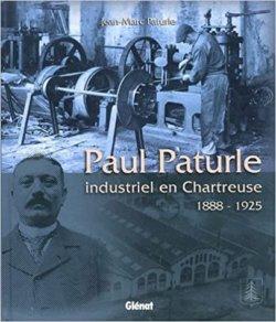Paul Paturle : industriel en Chartreuse, 1888-1925
