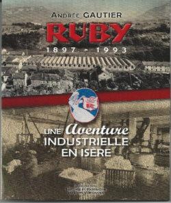 Ruby : 1897-1993 une aventure industrielle en Isère