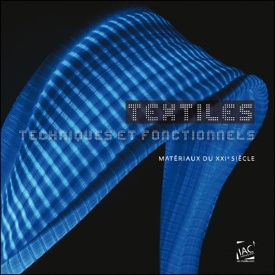 Textiles: techniques et fonctionnels matériaux du XXIe siècle