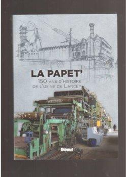 La Papet' : 150 ans d'histoire de l'usine de Lancey
