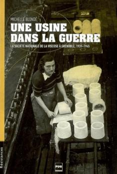 Une usine dans la guerre : la Société nationale de la Viscose à Grenoble 1939-1945