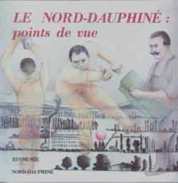 Le nord Dauphinée, Point de vue