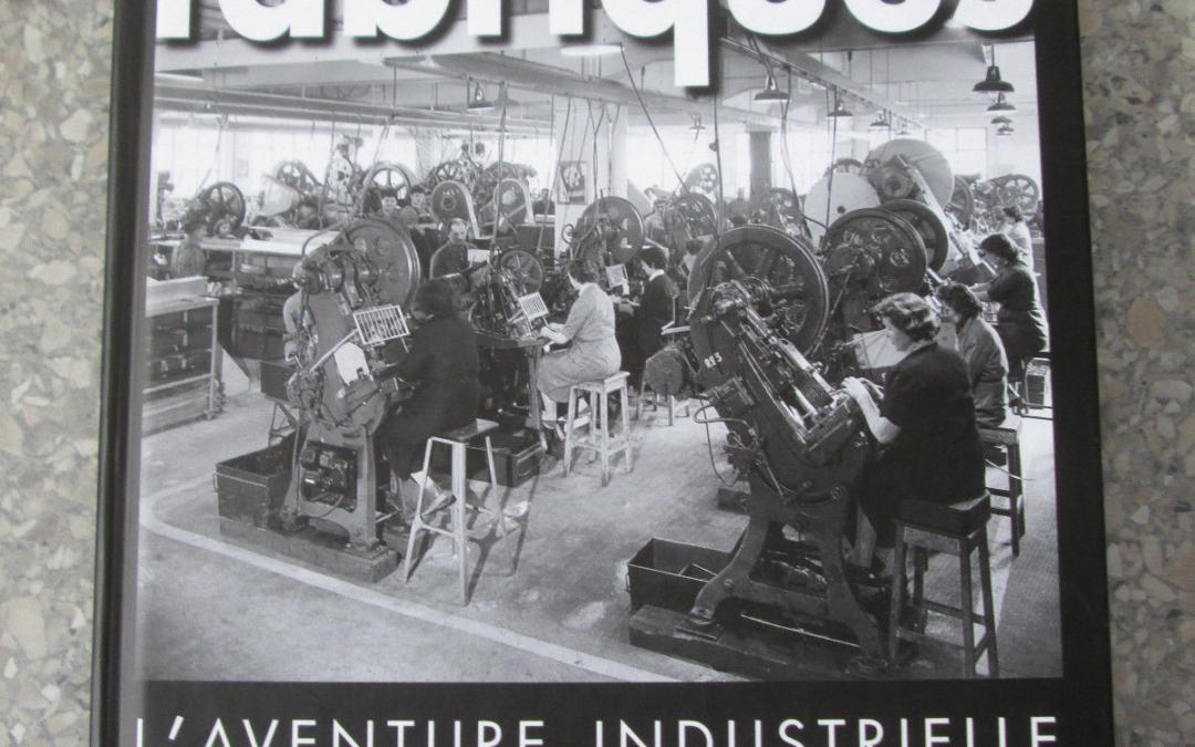 Fabriques : d'hier à aujourd'hui, des entreprises, des pays et des hommes l'aventure industrielle en Sud-Grésivaudan