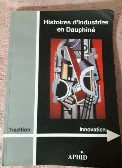 APHID: Histoire d'industrie en Dauphiné hors-série